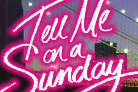 Duchess Theatre - Ticket to See Tell Me on a Sunday - Save 50%