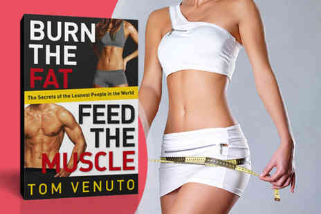 Random House Group - Burn the Fat Feed the Muscle by Tom Venuto - Save 33%