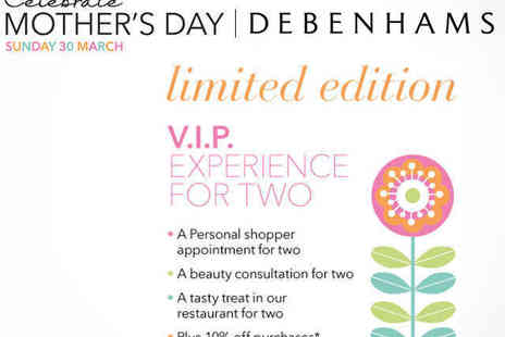 Debenhams - Mothers Day VIP Package  - Save 50%