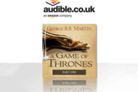Audible.co.uk - Free Voucher for Free Audio Download of A Game of Thrones and a 30 Day Free Trial of Audible - Save 100%