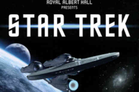 Royal Albert Hall - Ticket to Star Trek  Live in Concert  - Save 33%