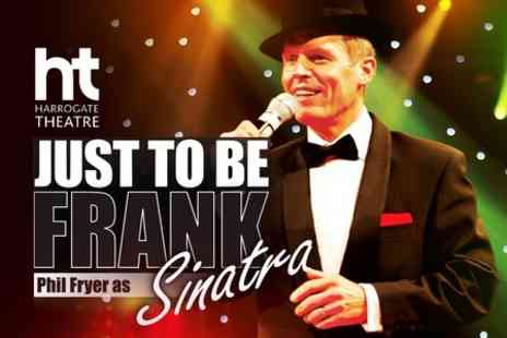 Just To Be Frank - Ticket  to Frank Sinatra Tribute - Save 33%