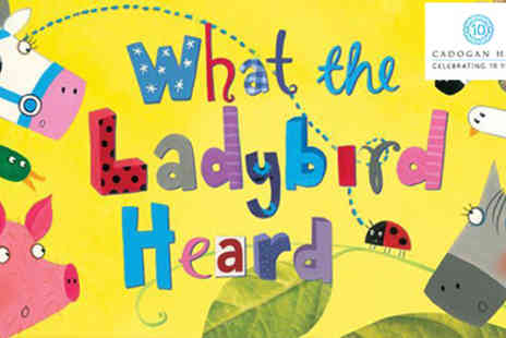 Cadogan Hall - What the Ladybird Heard live on stage  - Save 50%