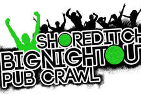 1 Big Night Out - Ticket to 1 Big Night Outs Shoreditch Crawl - Save 22%