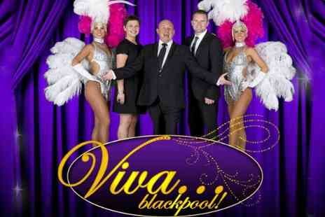 Viva Blackpool - Cabaret and meal for two  - Save 58%