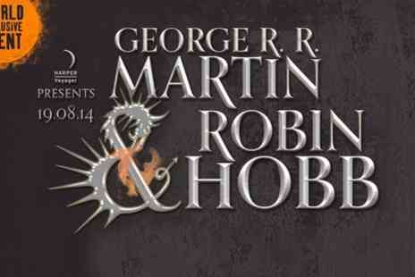 Harper Voyager - Ticket  to Game of Thrones Author George R.R. Martin and Robin Hobb Live Talk - Save 22%