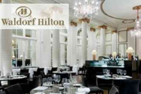The Waldorf Hilton Hotel - Three Course Meal With Champagne For Four - Save 53%