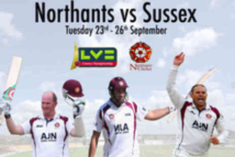 Northants Cricket - Four Day Ticket to Northants v Sussex County Championship ricket Match - Save 50%