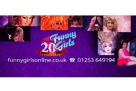 Funny Girls - VIP entry, Two course meal plus bubbly for Two - Save 72%