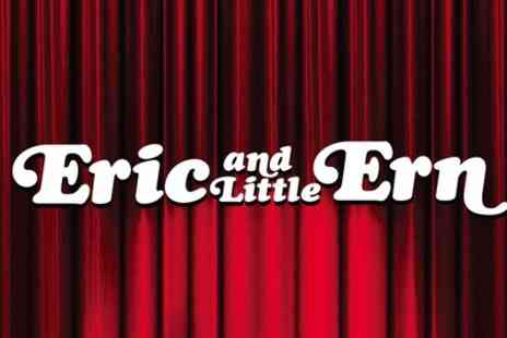 Epstein Theatre - One Tickets to Eric and Little Ern - Save 50%