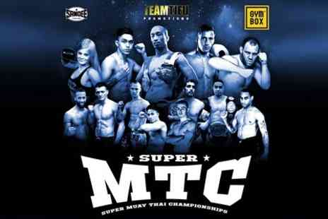 Super MTC - Entry to Super MTC Muay Thai Event  - Save 50%