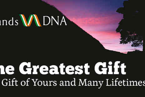 IrelandsDNA - The Gift Of Yours And Many Lifetimes - Save 23%
