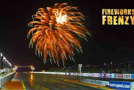 Santa Pod Raceway - Santa Pod Fireworks Frenzy  Entry For One Car With £5 Gift Voucher for  - Save 23%