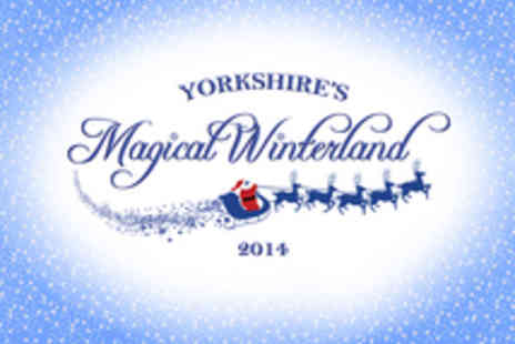 Yorkshires Magical - Family Ticket to Yorkshires Magical Winterland - Save 28%