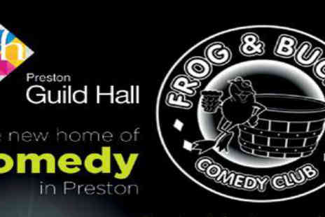 The Guild Hall Preston - Tickets to The Frog and Bucket comedy - Save 33%