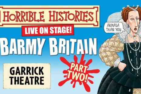 The Garrick Theatre - Two Ticket to Horrible Histories Barmy Britain  - Save 26%