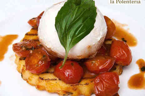 la Polenteria - Starter, Main Course, and Prosecco, Wine, or Beer Each for Two  - Save 52%