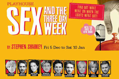 The Liverpool Playhouse - Ticket to Sex and the Three Day Week  - Save 50%