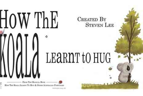 Woodville Halls Theatre -  One Ticket to How the Koala Learnt to Hug With Hot or Soft Drink  - Save 52%