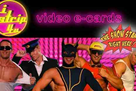 VIDEO ECARDS - Cheeky Strip E Card Videos - Save 75%