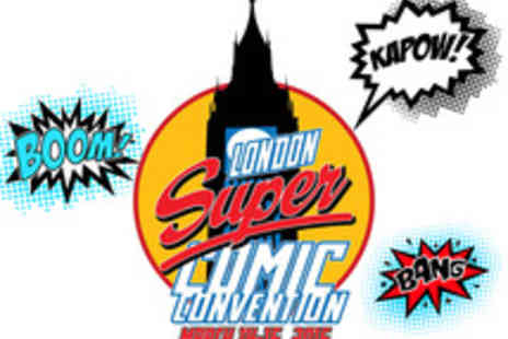London Super Comic Convention - Early Entry Tickets to London Super Comic Convention with Goodie Bag - Save 20%