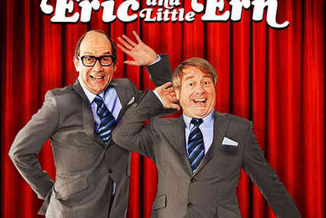 St James Theatre - Band A Ticket to Eric and Little Ern - Save 43%