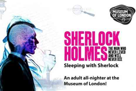 Museum of London - Ticket to Sleeping with Sherlock All Night Event   - Save 29%