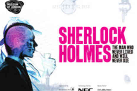 Museum of London - Tickets to the Sherlock Holmes Exhibition - Save 52%