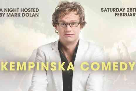 Kempinska Comedy Night - Tickets  to Kempinska Comedy Night - Save 0%