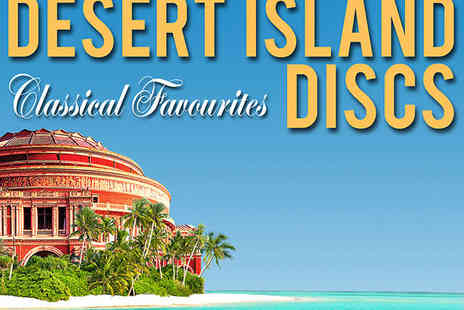 Raymond Gubbay -  Ticket to Desert Island Discs  - Save 24%