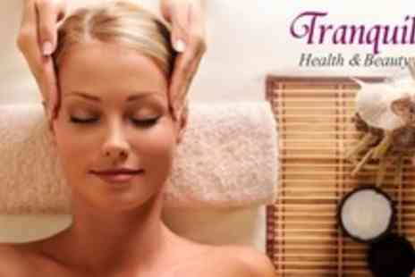 Tranquillity Health & Beauty Salon - Indian Head Massage and Thai Facial - Save 65%