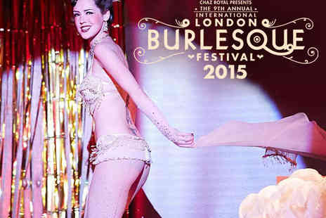 London Burlesque Festival - Ticket to London Burlesque Festival 2015   - Save 56%