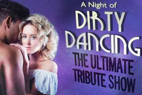 Entertainers Management - A Night of Dirty Dancing Ticket  - Save 50%