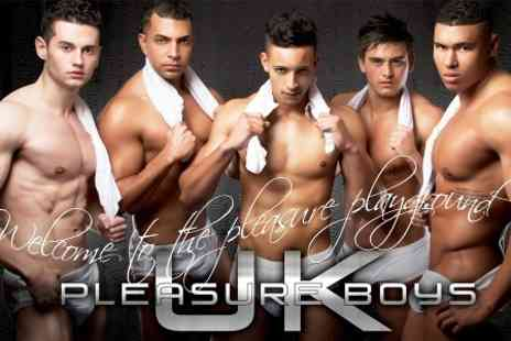 UK Pleasure Boys - Ticket  to Pleasure Ladies Nights - Save 41%