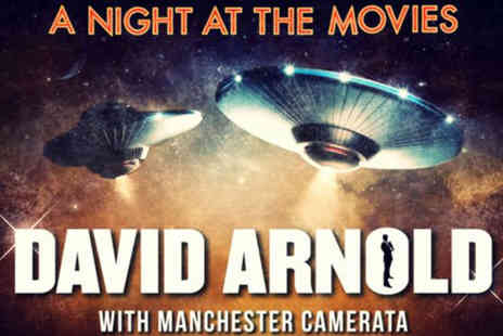 The Bridgewater Hall - A Night at the Movies to David Arnold with Manchester Camerata  - Save 49%