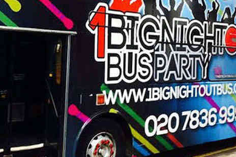 1 Big Night Out - One Ticket to Big Night Out Bus Party  - Save 48%