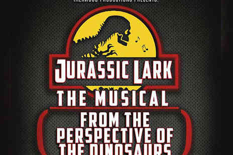 The Lion & Unicorn Theatre - Ticket to Jurassic Lark - Save 13%