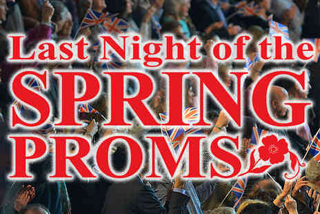 Raymond Gubbay - Tickets to Last Night of the Spring Proms - Save 29%