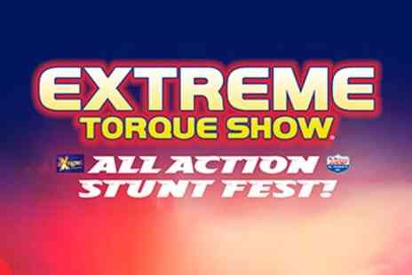 Extreme Torque Show - Extreme Torque Show Ticket With Brochure - Save 55%