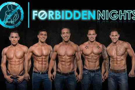 Forbidden Nights - Ticket  to Forbidden Nights for Standing  or Dress Circle  - Save 42%