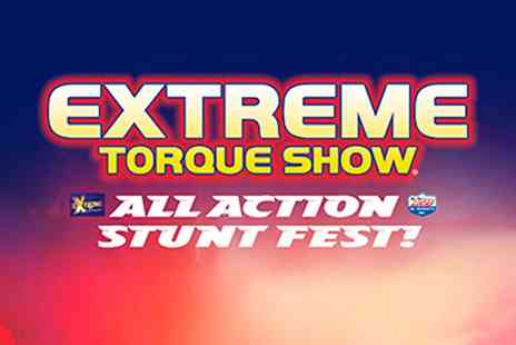 Extreme Torque Show - Ticket to Extreme Torque Show With Brochure - Save 55%