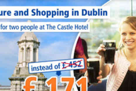 The Castle Hotel - Unforgettable Dublin experience for 2 people - Save 62%