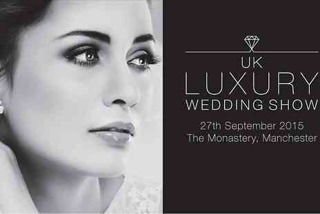 UK Luxury wedding show - Ticket to The UK Luxury Wedding Show  With Champagne - Save 75%