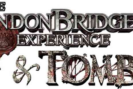 The London Bridge Experience - Ticket  to London Bridge Experience and Tombs - Save 33%