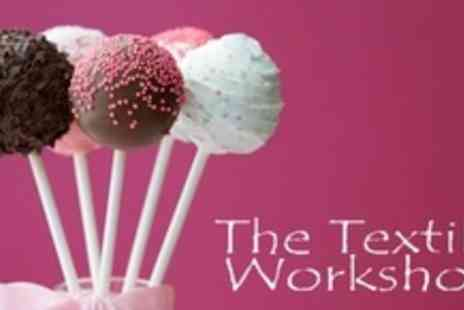 The Textile Workshop - Two Hour Cake Pop or Cupcake Decorating Class - Save 66%