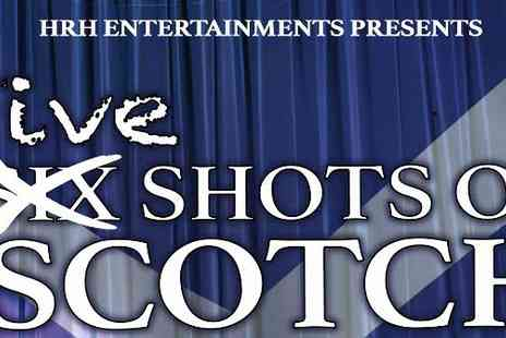 H R H Entertainments - Five Shots of Scotch at North Pier Theatre - Save 50%
