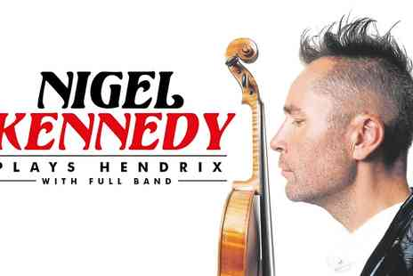 Senbla - Tickets to Nigel Kennedy Plays Hendrix  - Save 0%