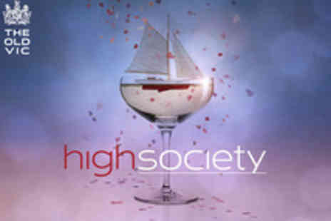 Ingresso - Tickets to High Society at The Old Vic - Save 0%