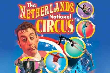 The Netherlands National Circus - Ticket to  Netherlands National Circus - Save 50%