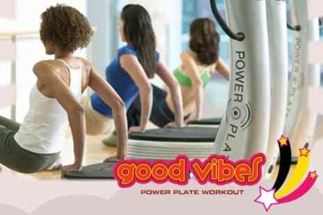 Good Vibes - Three effective Power Plate workout sessions - Save 67%